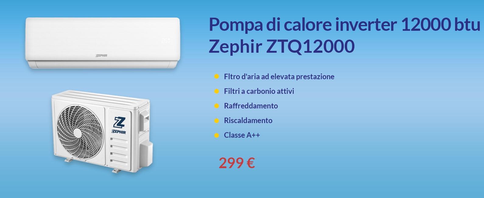 Pompa di calore inverter 12000 btu Zephir ZTQ12000
